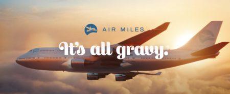 Air Miles It's all gravy